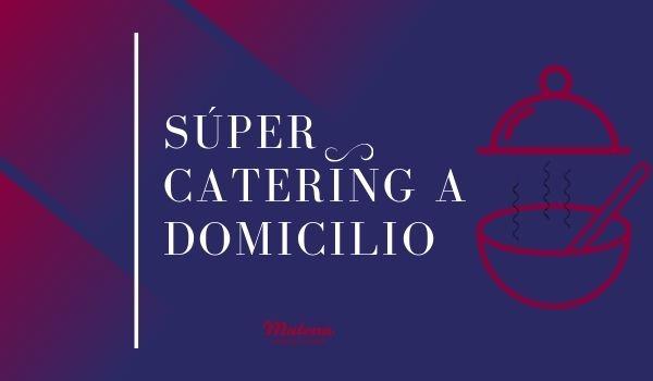 ▷ Catering a Domicilio en Asturias